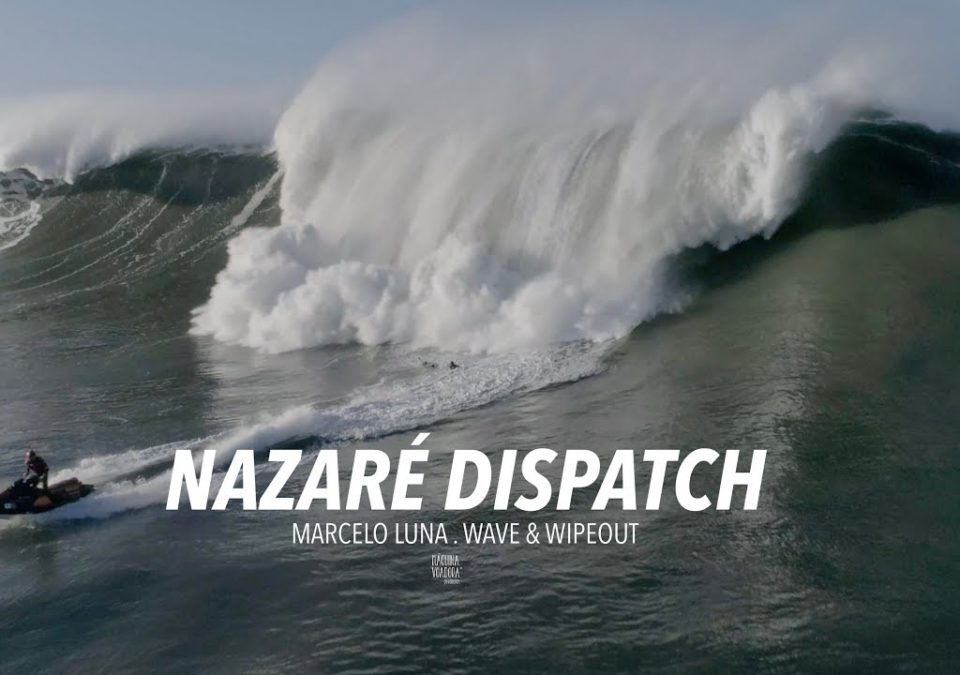 """NAZARÉ DISPATCH""- MARCELO LUNA"