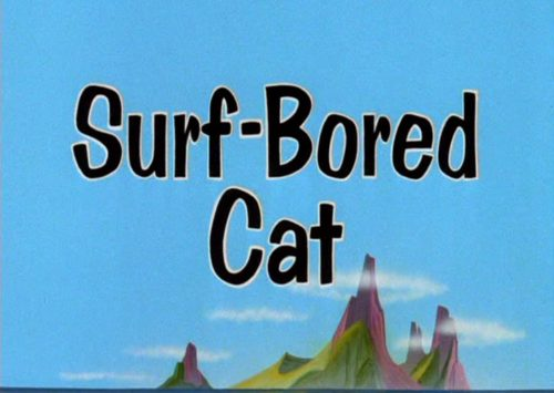 """TOM AND JERRY """"SURF BORED CAT""""(1967)"""