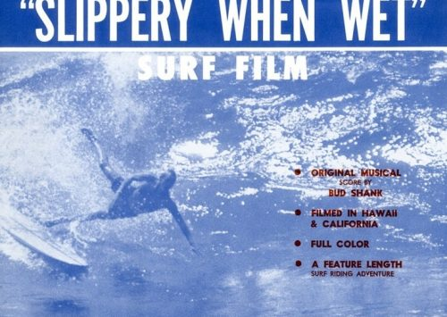 «SLIPPERY WHEN WET» BRUCE BROWN (1958)
