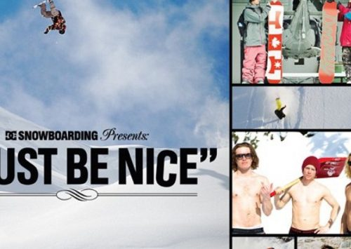 MUST BE NICE / DC SNOWBOARDING
