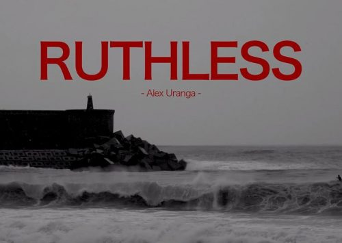 RUTHLESS – ALEX URANGA